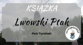 Lwowski ptak piotr tymiński