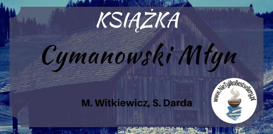 Cymanowski Młyn Witkiewicz Darda